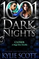Closer: A Stage Dive Novella ebook by Kylie Scott