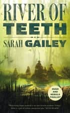 River of Teeth ekitaplar by Sarah Gailey