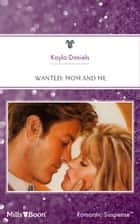 Wanted - Mom And Me ebook by Kayla Daniels