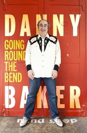 Going Round the Bend ebook by Danny Baker