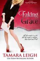Faking Grace ebook by Tamara Leigh