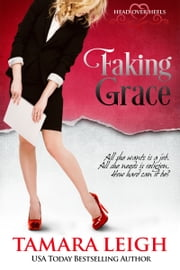 Faking Grace - A Head Over Heels Inspirational Romance ebook by Tamara Leigh