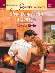 Slow Dance with a Cowboy ebook by Linda Style