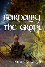 Barnalby The Grape ebook by Patrick Welch