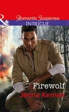 Firewolf (Mills & Boon Intrigue) (Apache Protectors: Tribal Thunder, Book 3) 電子書 by Jenna Kernan