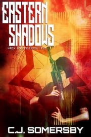 Eastern Shadows: Alex Thorne Book One - Alex Thorne Action Spy Adventures, #1 ebook by C.J. Somersby
