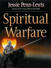 Spiritual Warfare - A Practical and Real Way to Victory ebook by Jessie Penn-Lewis