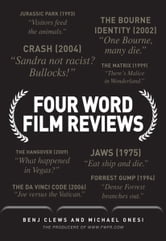 Four Word Film Reviews ebook by Benj Clews,Michael Onesi