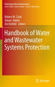 Handbook of Water and Wastewater Systems Protection ebook by Robert M. Clark,Simon Hakim,Avi Ostfeld