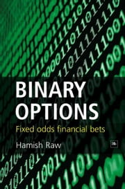 Binary Options - Fixed Odds Financial Bets ebook by Hamish Raw