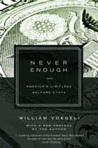 Never Enough ebook by William Voegeli