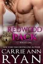 Redwood Pack Box Set 1 (Books 1-3) ebook by Carrie Ann Ryan
