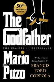 The Godfather - 50th Anniversary Edition ebook by Mario Puzo, Anthony Puzo, Francis Ford Coppola,...