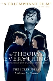 The Theory of Everything: The Screenplay ebook by McCarten,Anthony