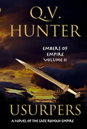 Usurpers, A Novel of the Late Roman Empire ebook by Q. V. Hunter