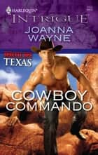 Cowboy Commando ebook by Joanna Wayne