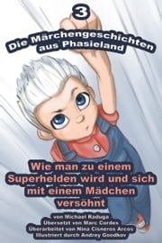 Die Märchengeschichten aus Phasieland: 3 ebook by Kobo.Web.Store.Products.Fields.ContributorFieldViewModel
