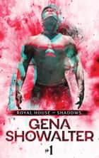 Royal House of Shadows: Part 1 of 12 ebook by Gena Showalter
