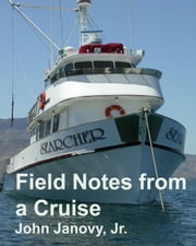 Field Notes from a Cruise ebook by John Janovy Jr