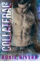 Collateral 2 ebook by Roxie Rivera