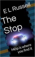 The Stop ebook by E L Russell