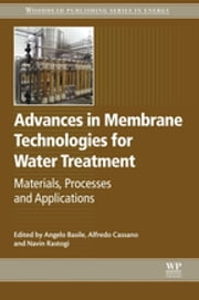 Advances in Membrane Technologies for Water Treatment - Materials, Processes and Applications ebook by Angelo Basile,Alfredo Cassano,Navin K Rastogi