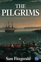 The Pilgrims ebook by Sam Fitzgerald