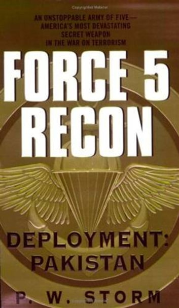 Force 5 Recon: Deployment: Pakistan ebook by P. W. Storm