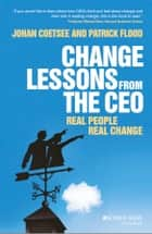 Change Lessons from the CEO ebook by Patrick C. Flood,Johan Coetsee