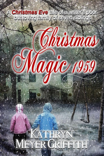 Christmas Magic 1959 ebook by Kathryn Meyer Griffith