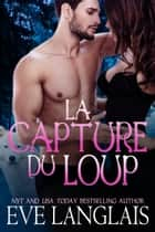 La Capture du Loup ebook by Eve Langlais