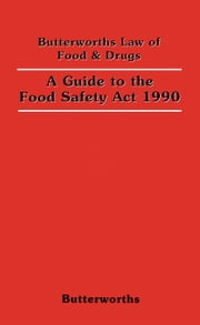 A Guide to the Food Safety Act 1990 ebook by Painter, A. A.