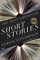 The Best American Short Stories 2020 ebook by