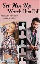 Set Her Up Watch Him Fall ebook by Rita Sawyer