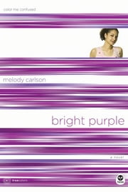Bright Purple - Color Me Confused ebook by Melody Carlson
