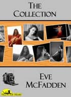 The Collection ebook by Eve McFadden