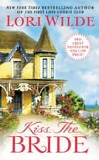 Kiss the Bride - There Goes the Bride/Once Smitten Twice Shy ebook by Lori Wilde
