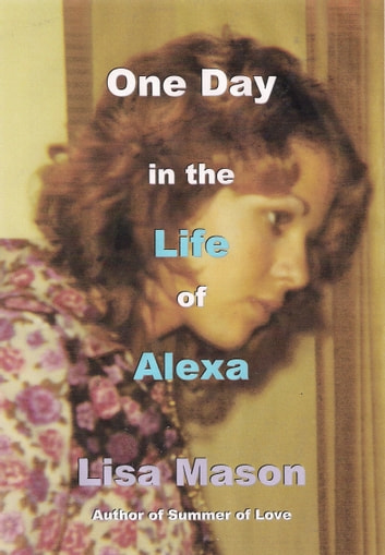 One Day in the Life of Alexa ebook by Lisa Mason
