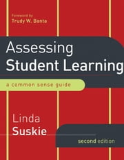 Assessing Student Learning - A Common Sense Guide ebook by Linda Suskie