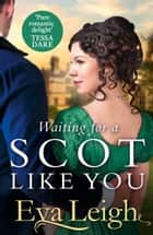 Waiting for a Scot Like You ebook by Eva Leigh