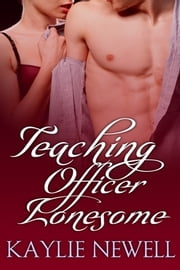 Teaching Officer Lonesome ebook by Kaylie Newell