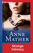 Strange Intimacy ebook by Anne Mather