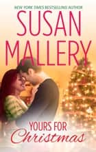 Yours for Christmas (A Fool's Gold Novella, Book 15.5) ebook by Susan Mallery