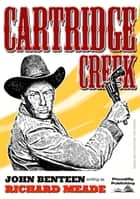 Cartridge Creek ebook by John Benteen
