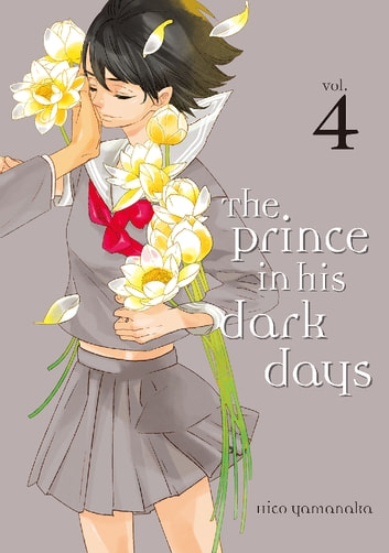 The Prince in His Dark Days - Volume 4 ebook by Hico Yamanaka