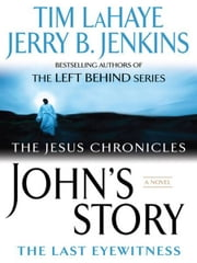 John's Story - The Last Eyewitness ebook by Tim LaHaye,Jerry B. Jenkins