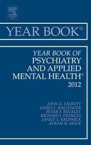 Year Book of Psychiatry and Applied Mental Health 2012 ebook by John A. Talbott