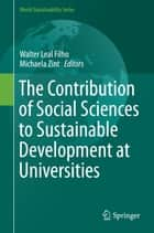 The Contribution of Social Sciences to Sustainable Development at Universities ebook by Walter Leal Filho, Michaela Zint
