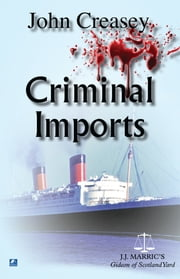Criminal Imports: (Writing as JJ Marric) ebook by John Creasey
