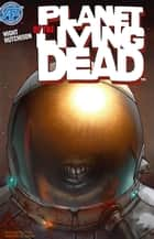 Planet of the Living Dead #1 ebook by Joe Wight